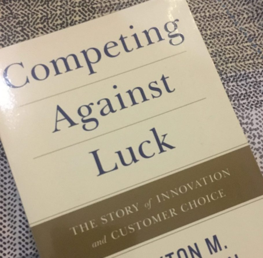 Competing Against Luck Book Review – What's YOUR Job to bedone?